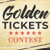 OUR GOLDEN TICKETS CONTEST IS OFFICIALLY UNDERWAY